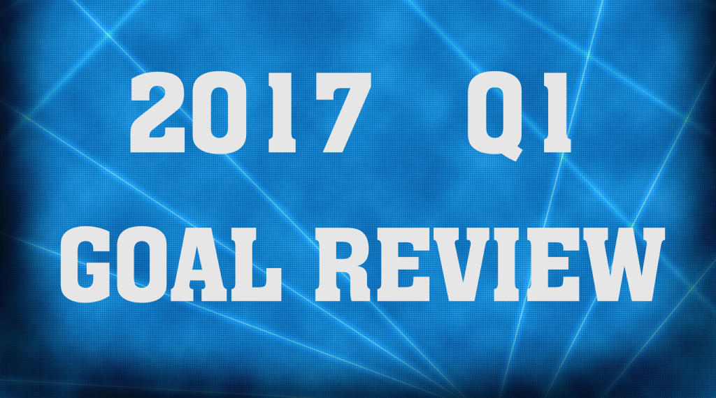 2017-q1-goal-review